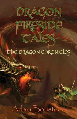 Dragon Fireside Tales - Boustead, Adam
