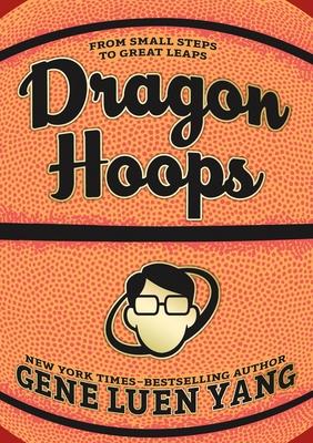 Dragon Hoops - Yang, Gene Luen