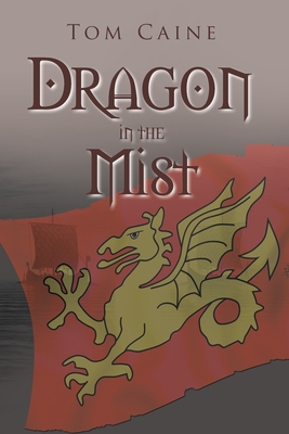 Dragon in the Mist - Caine, Tom
