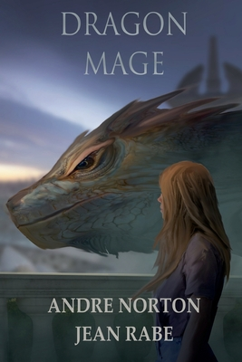 Dragon Mage - Norton, Andre, and Rabe, Jean