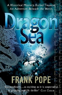 Dragon Sea: A True Tale of Treasure, Archeology, and Greed Off the Coast of Vietnam - Pope, Frank