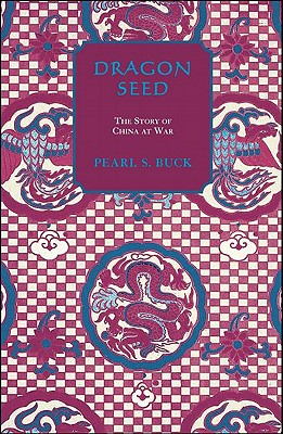 Dragon Seed - Buck, Pearl S
