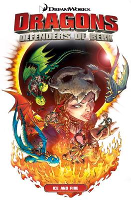 Dragons: Defenders of Berk Collection - Ice and Fire - Furman, Simon, and Lawrence, Jack, and Nazif, Iwan (Artist)