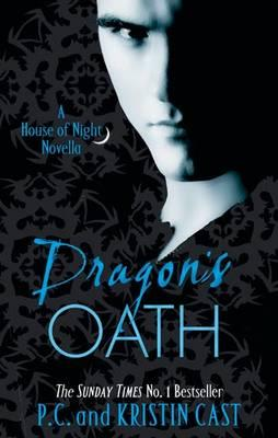 Dragon's Oath: Number 1 in series - Cast, P. C., and Cast, Kristin