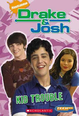 Drake and Josh - Kid Trouble - McElroy, Laurie, and Schneider, Dan, and Doty, George, IV