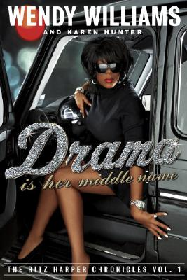 Drama Is Her Middle Name: The Ritz Harper Chronicles Vol. 1 - Williams, Wendy, and Hunter, Karen