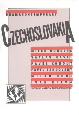 Dramacontemporary: Czechoslovakia - Goetz-Stankiewicz, Marketa, Professor (Editor)