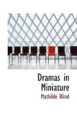 Dramas in Miniature - Blind, Mathilde