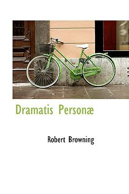 Dramatis Person - Browning, Robert