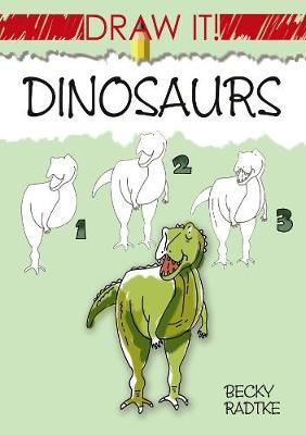 Draw It! Dinosaurs - Radtke, Becky J.