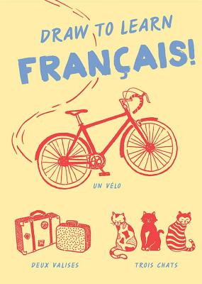 Draw to Learn: Francais! - Chronicle Books
