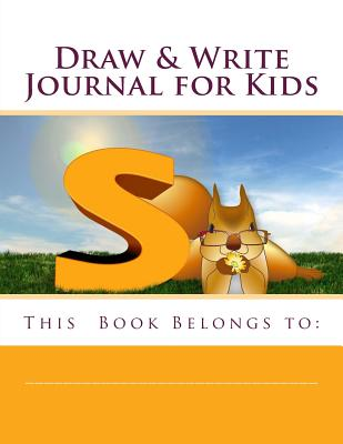 Draw & Write Journal for Kids: Journal for Young Writers, Draw and Write for Kids, Letter Writing, Doodle Art - Sketchbook, Centurion