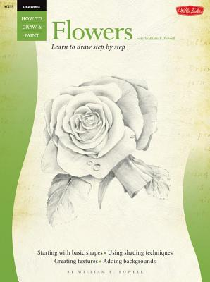 Drawing: Flowers with William F. Powell: Learn to Paint Step by Step - Powell, William