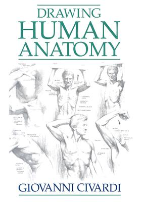 Drawing Human Anatomy - Civardi, Giovanni
