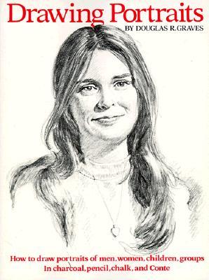 Drawing Portraits - Graves, Douglas R