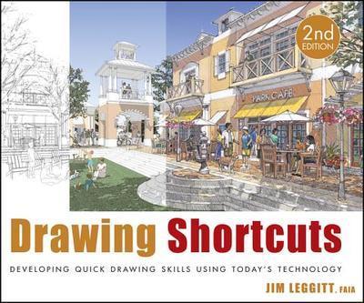 Drawing Shortcuts: Developing Quick Drawing Skills Using Today's Technology - Leggitt, Jim