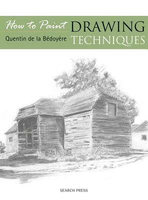 Drawing Techniques - De La Bedoyere, Quentin, and Patterson, Debbie (Photographer)