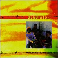 Dreadlocks, The Time Is Now - The Gladiators
