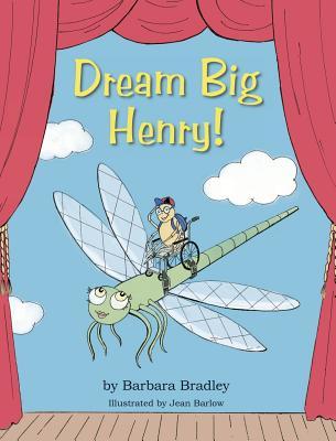 Dream Big, Henry - Bradley, Barbara