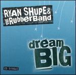Dream Big [US CD]