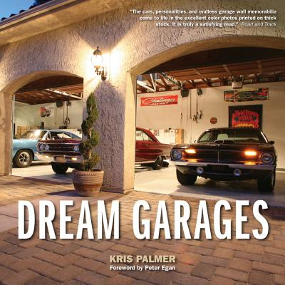 Dream Garages - Palmer, Kris, and Egan, Peter (Foreword by), and Gooley, Dave (Photographer)