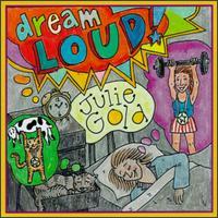 Dream Loud - Julie Gold