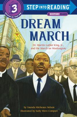 Dream March: Dr. Martin Luther King, Jr., and the March on Washington - Nelson, Vaunda Micheaux