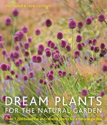 Dream Plants for the Natural Garden - Oudolf, Piet, and Gerritsen, Henk