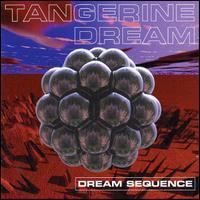 Dream Sequence: The Best of Tangerine Dream - Tangerine Dream