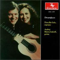 Dreamfaces - Andrej Mentschukoff (guitar); Priscilla Gale (soprano)