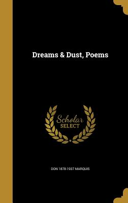 Dreams & Dust, Poems - Marquis, Don 1878-1937