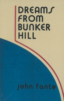Dreams from Bunker Hill - Fante, John