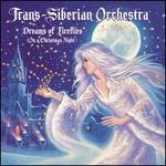 Dreams of Fireflies (On a Christmas Night) - Trans-Siberian Orchestra