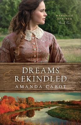 Dreams Rekindled - Cabot, Amanda
