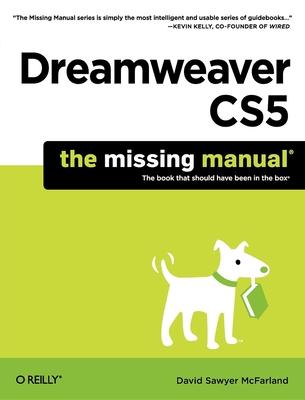 Dreamweaver Cs5: The Missing Manual - McFarland, David Sawyer