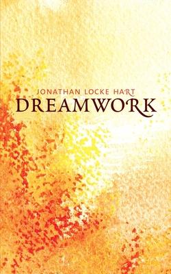 Dreamwork - Hart, Jonathan Locke