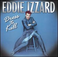 Dress to Kill - Eddie Izzard