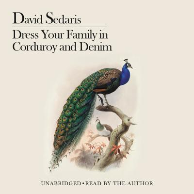 Dress Your Family in Corduroy and Denim - Sedaris, David (Read by), and Author (Read by)