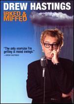 Drew Hastings: Irked & Miffed