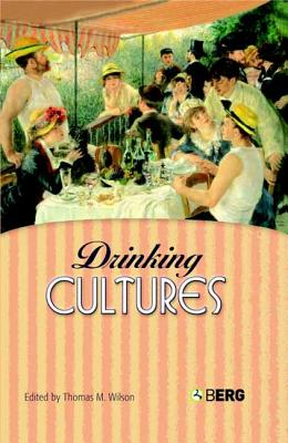Drinking Cultures: Alcohol and Identity - Wilson, Thomas M (Editor)