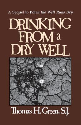 Drinking from a Dry Well - Green, Thomas