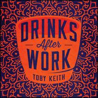 Drinks After Work - Toby Keith
