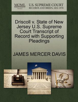 Driscoll V. State of New Jersey U.S. Supreme Court Transcript of Record with Supporting Pleadings - Davis, James Mercer