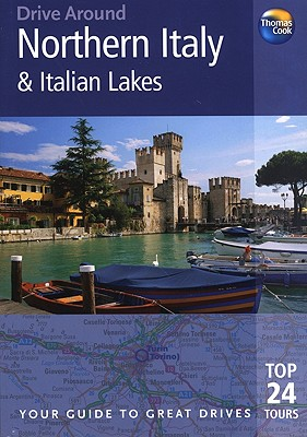 Drive Around Northern Italy & the Italian Lakes - Rogers, Barbara Radcliffe, and Rogers, Stillman, and Karr, Paul