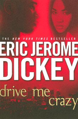 Drive Me Crazy - Dickey, Eric Jerome