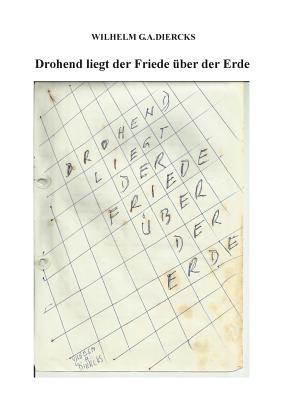 Drohend Liegt Der Friede Uber Der Erde - Diercks, Wilhelm G a