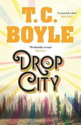 Drop City - Boyle, T. C.
