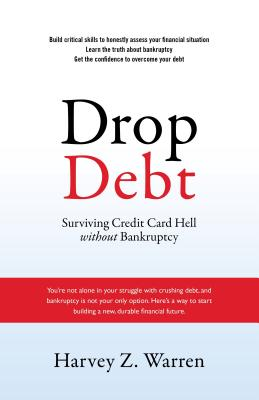 Drop Debt: Surviving Credit Card Hell Without Bankruptcy - Miller, Marc