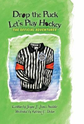 Drop the Puck, Let's Play Hockey - Beehler, Jayne J Jones