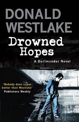 Drowned Hopes: A Dortmunder Mystery - Westlake, Donald E.